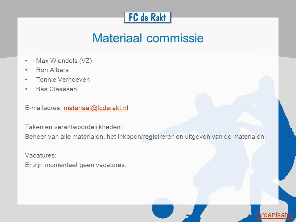 Materiaal commissie Organisatie Max Wiendels (VZ) Ron Albers