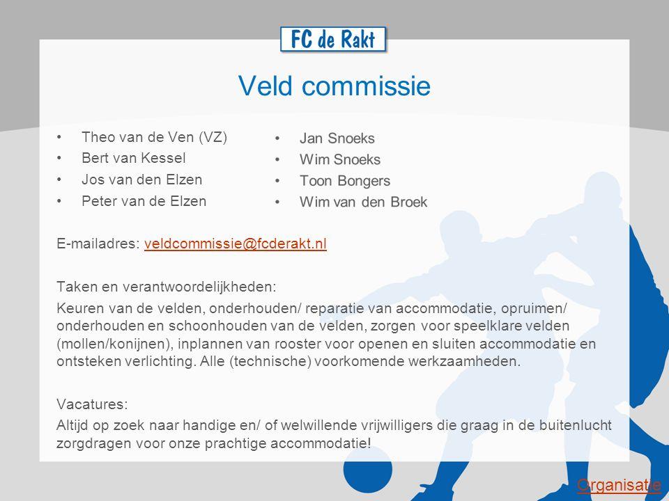 Veld commissie Organisatie Theo van de Ven (VZ) Bert van Kessel