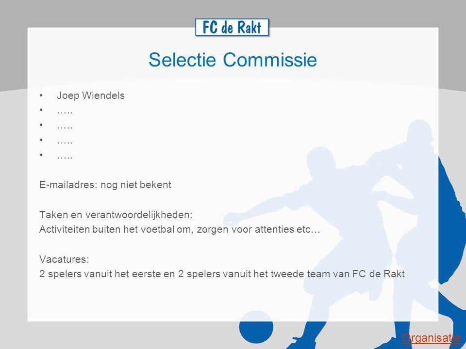 Selectie Commissie Organisatie Joep Wiendels …..