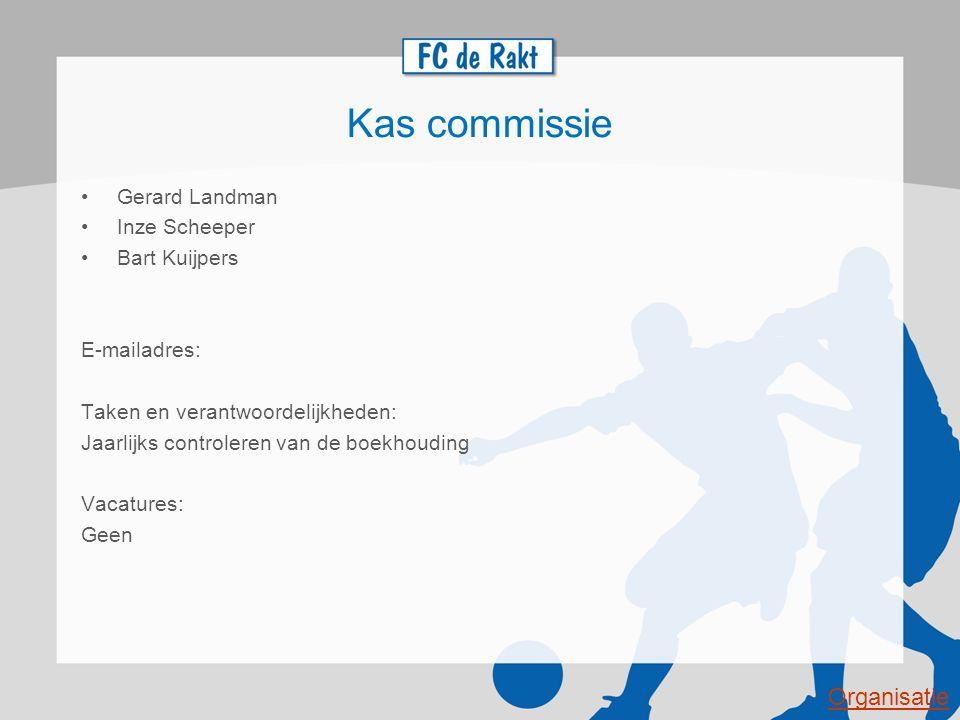 Kas commissie Organisatie Gerard Landman Inze Scheeper Bart Kuijpers