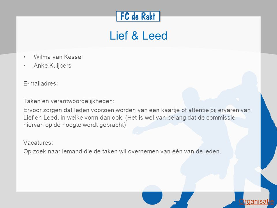 Lief & Leed Organisatie Wilma van Kessel Anke Kuijpers E-mailadres: