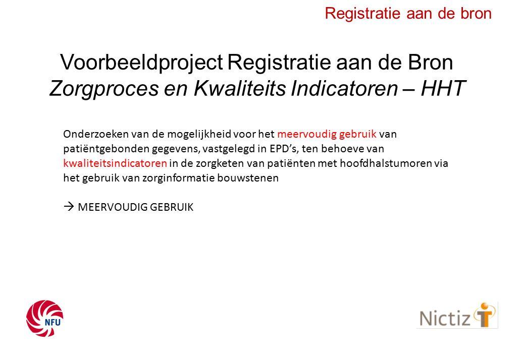 Voorbeeldproject Registratie aan de Bron Zorgproces en Kwaliteits Indicatoren – HHT