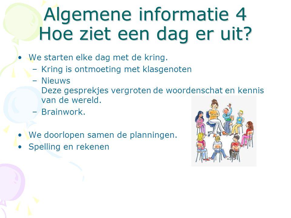 Algemene informatie 4 Hoe ziet een dag er uit