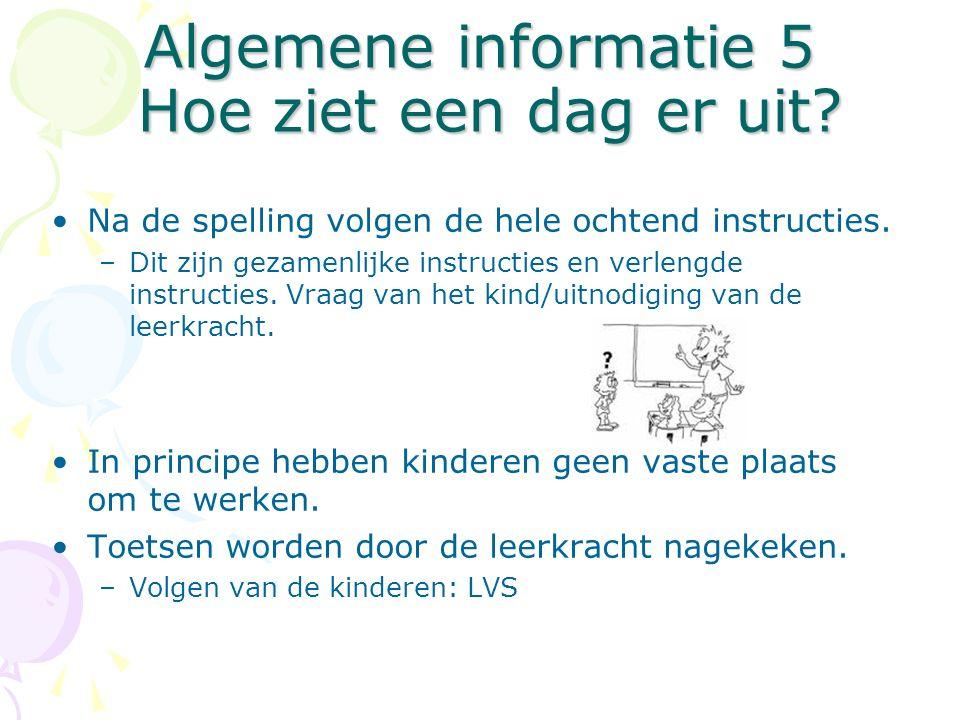 Algemene informatie 5 Hoe ziet een dag er uit