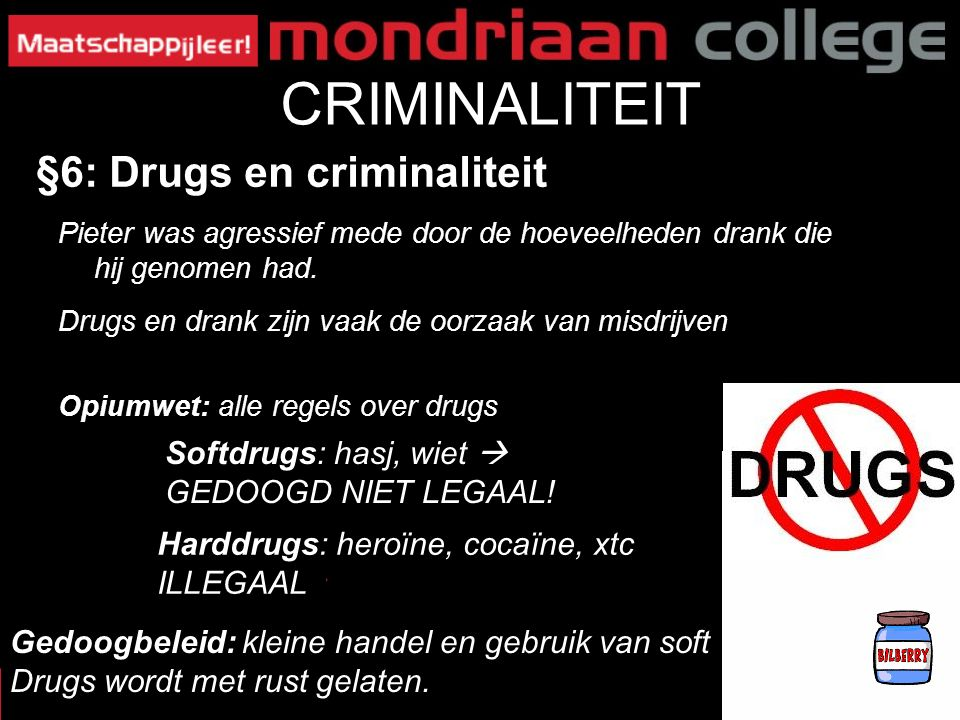 CRIMINALITEIT §6: Drugs en criminaliteit Softdrugs: hasj, wiet 