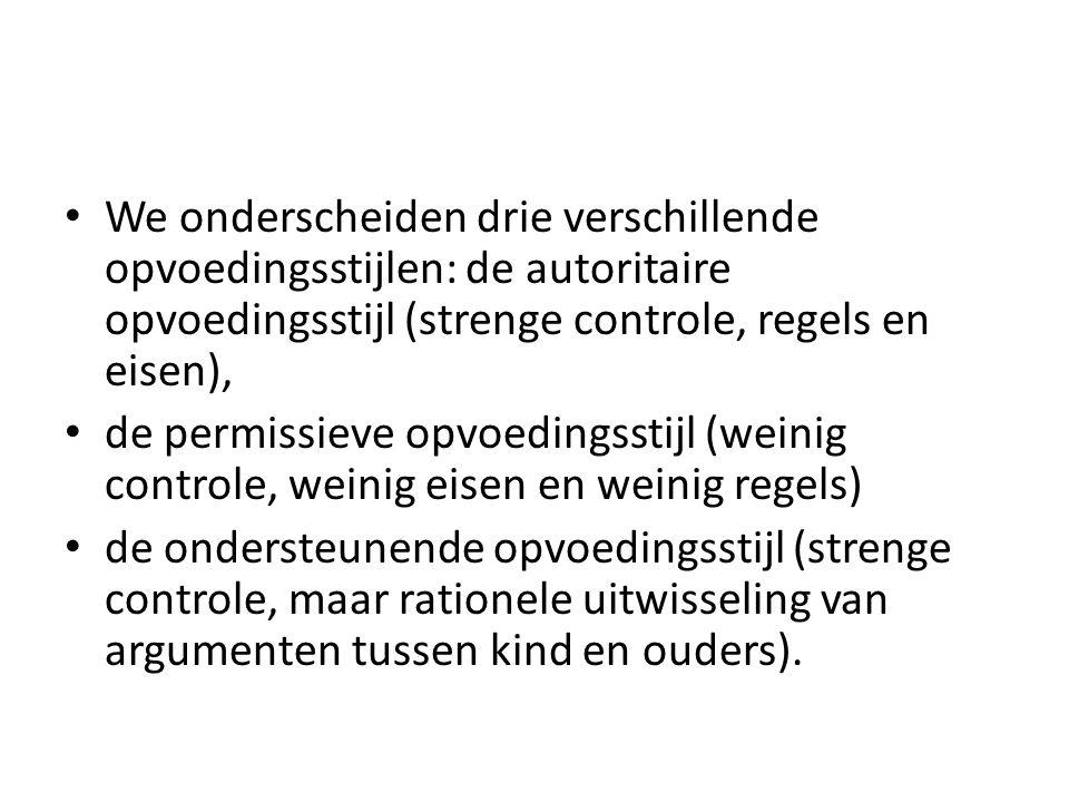 We onderscheiden drie verschillende opvoedingsstijlen: de autoritaire opvoedingsstijl (strenge controle, regels en eisen),