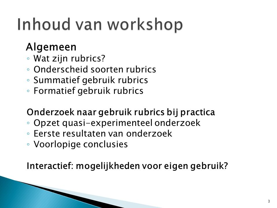 Inhoud van workshop Algemeen Wat zijn rubrics