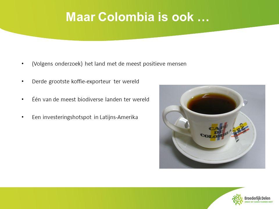 Maar Colombia is ook … (Volgens onderzoek) het land met de meest positieve mensen. Derde grootste koffie-exporteur ter wereld.