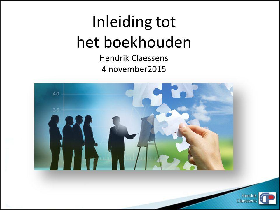 Inleiding tot het boekhouden Hendrik Claessens 4 november2015