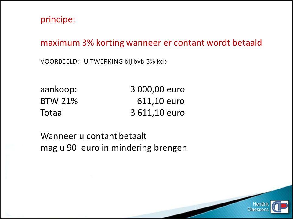 maximum 3% korting wanneer er contant wordt betaald