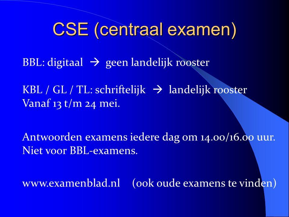 CSE (centraal examen) BBL: digitaal  geen landelijk rooster