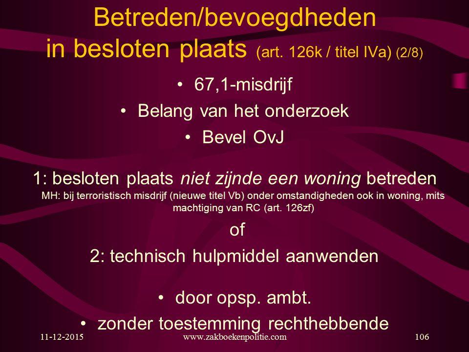 Betreden/bevoegdheden in besloten plaats (art. 126k / titel IVa) (2/8)