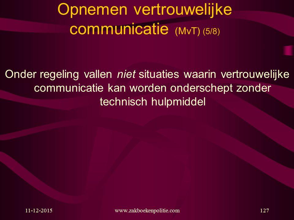 Opnemen vertrouwelijke communicatie (MvT) (5/8)