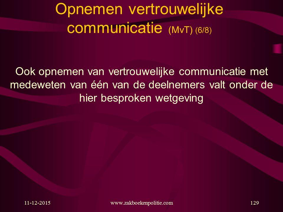 Opnemen vertrouwelijke communicatie (MvT) (6/8)