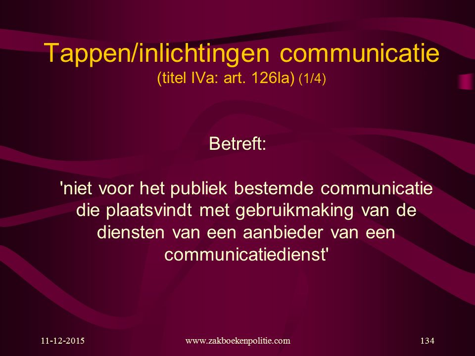 Tappen/inlichtingen communicatie (titel IVa: art. 126la) (1/4)