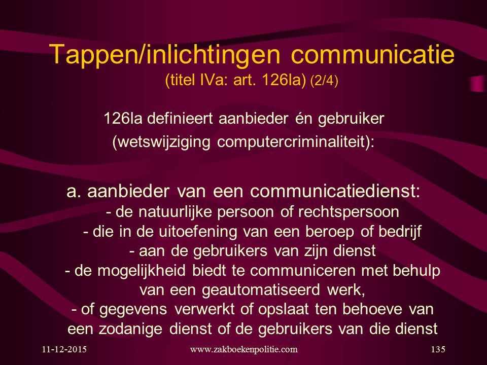 Tappen/inlichtingen communicatie (titel IVa: art. 126la) (2/4)