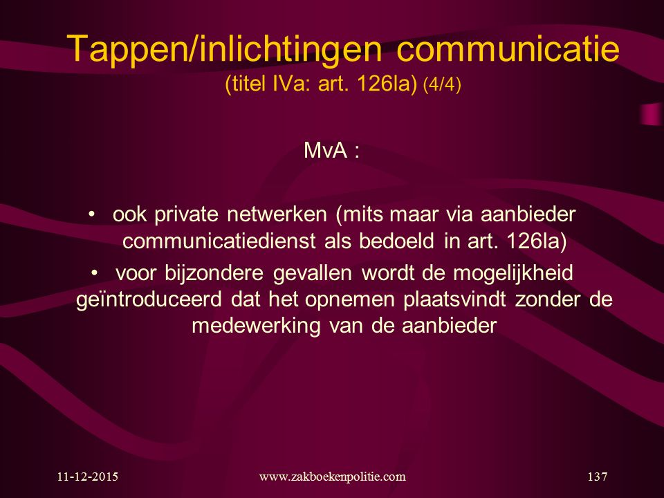 Tappen/inlichtingen communicatie (titel IVa: art. 126la) (4/4)