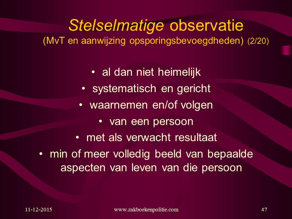 Stelselmatige observatie (MvT en aanwijzing opsporingsbevoegdheden) (2/20)