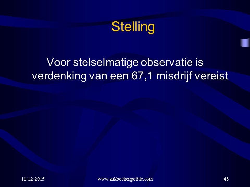 Stelling Voor stelselmatige observatie is verdenking van een 67,1 misdrijf vereist.