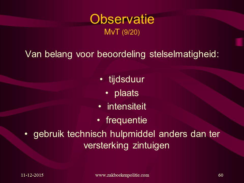 Observatie MvT (9/20) Van belang voor beoordeling stelselmatigheid: