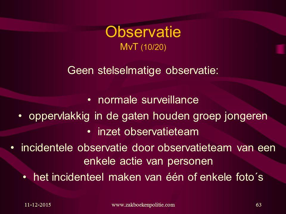 Observatie MvT (10/20) Geen stelselmatige observatie: