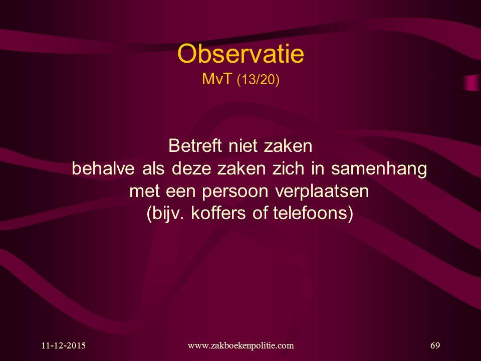 Observatie MvT (13/20) Betreft niet zaken behalve als deze zaken zich in samenhang met een persoon verplaatsen (bijv. koffers of telefoons)