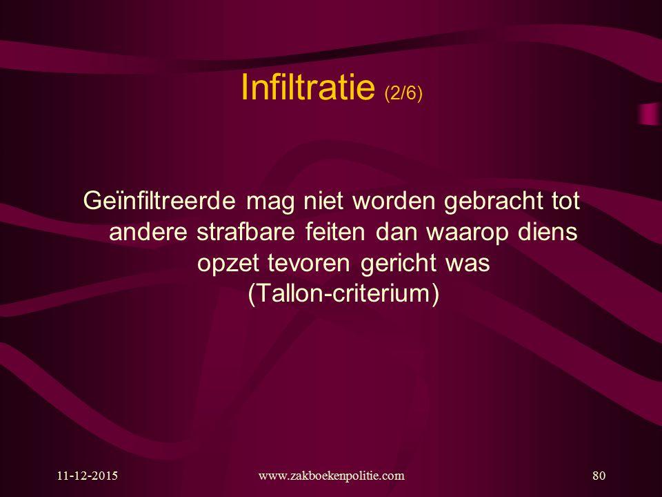 Infiltratie (2/6) Geïnfiltreerde mag niet worden gebracht tot andere strafbare feiten dan waarop diens opzet tevoren gericht was (Tallon-criterium)