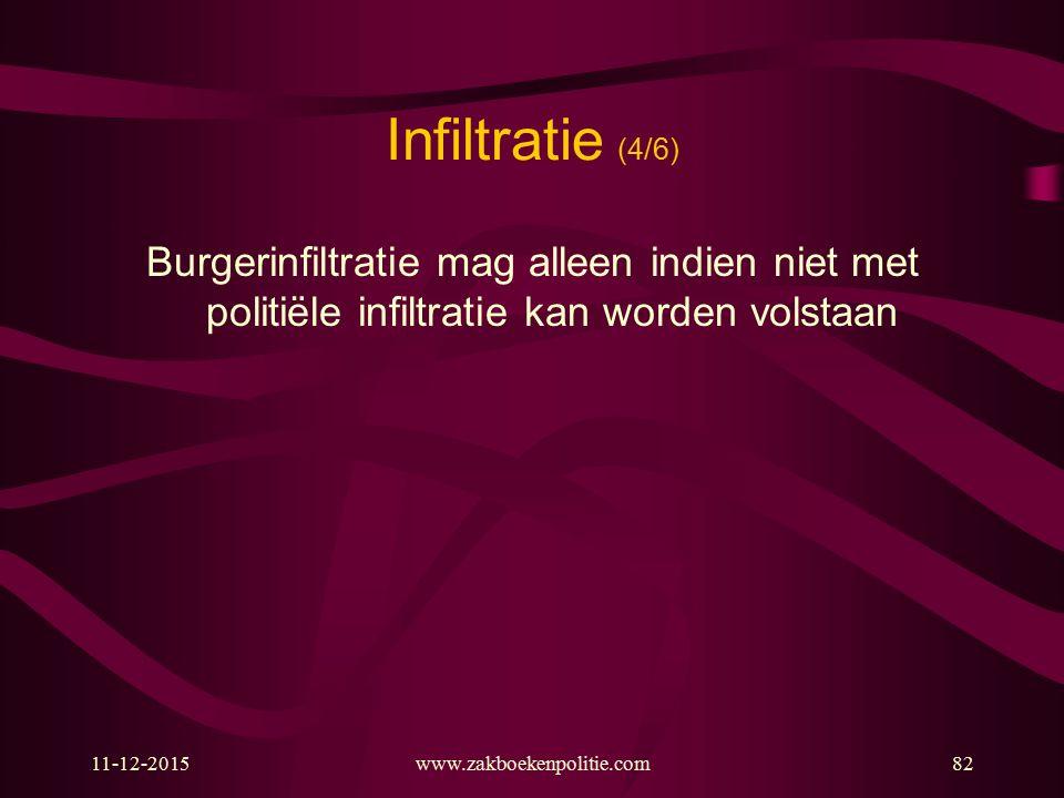 Infiltratie (4/6) Burgerinfiltratie mag alleen indien niet met politiële infiltratie kan worden volstaan.