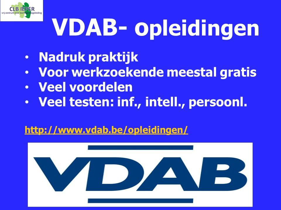 VDAB- opleidingen Nadruk praktijk Voor werkzoekende meestal gratis