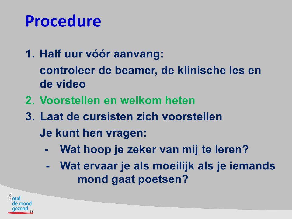 Procedure 1. Half uur vóór aanvang: