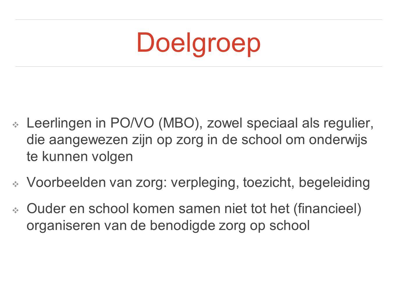 Doelgroep Leerlingen in PO/VO (MBO), zowel speciaal als regulier, die aangewezen zijn op zorg in de school om onderwijs te kunnen volgen.