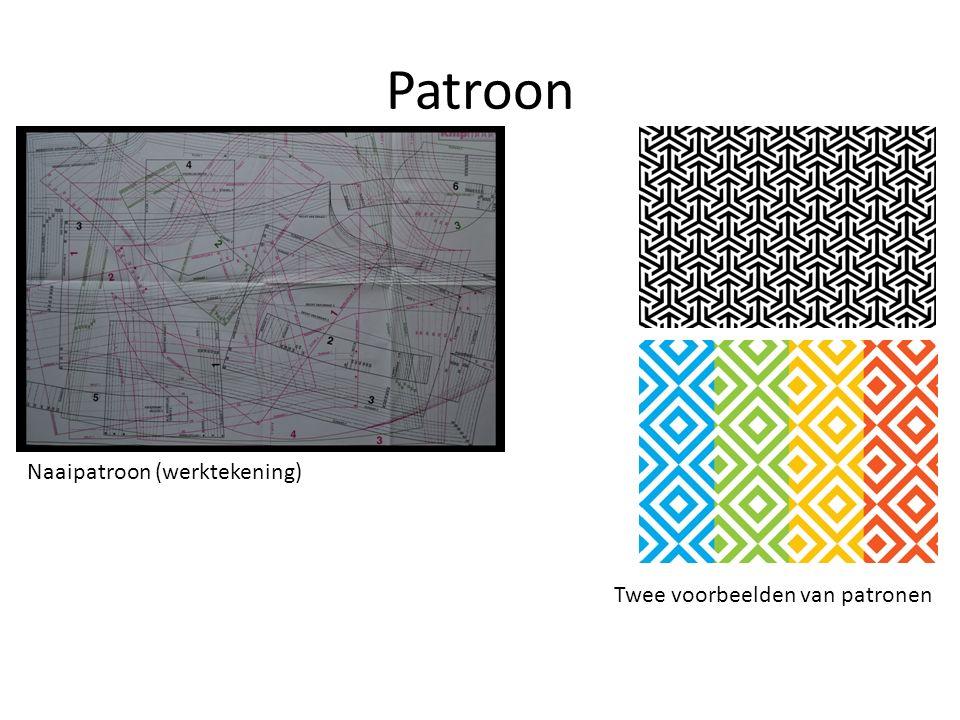 Patroon Naaipatroon (werktekening) Twee voorbeelden van patronen