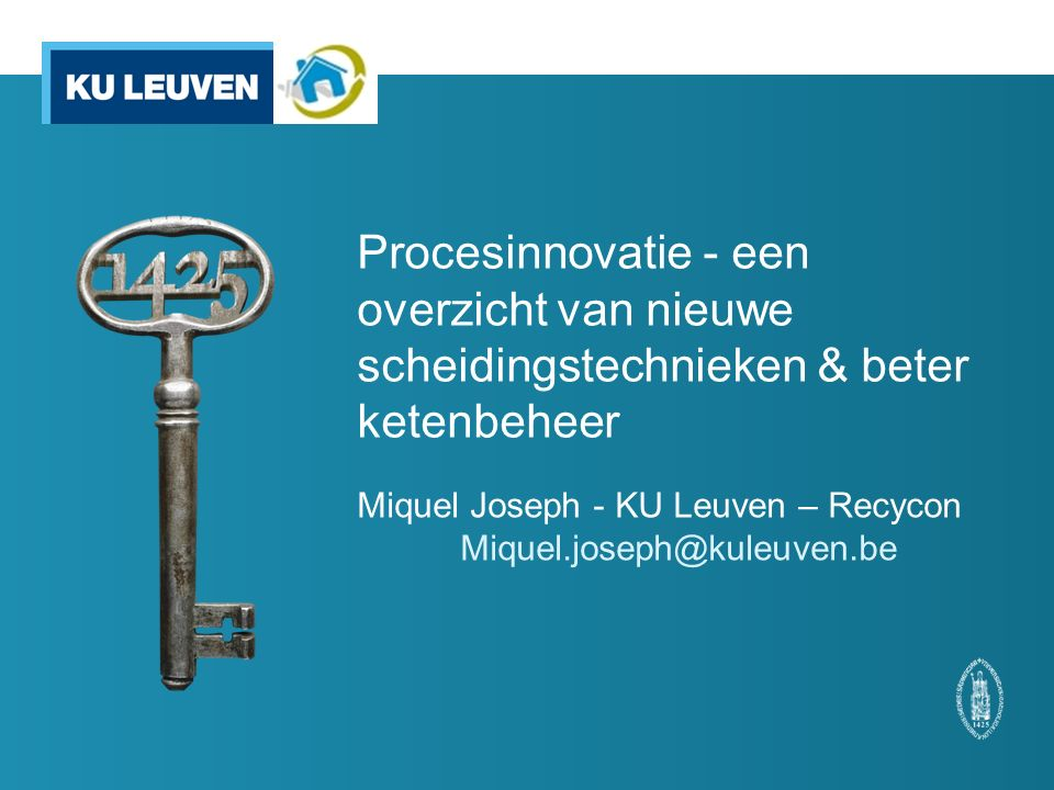 Miquel Joseph - KU Leuven – Recycon Miquel.joseph@kuleuven.be