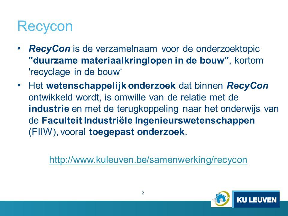 Recycon RecyCon is de verzamelnaam voor de onderzoektopic duurzame materiaalkringlopen in de bouw , kortom recyclage in de bouw'