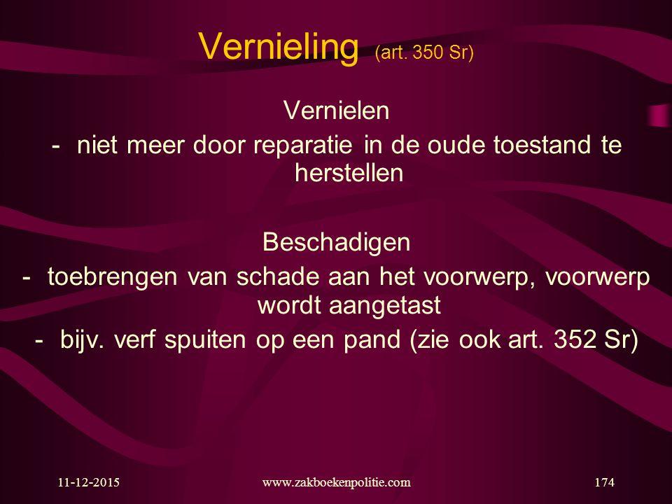 Vernieling (art. 350 Sr) Vernielen