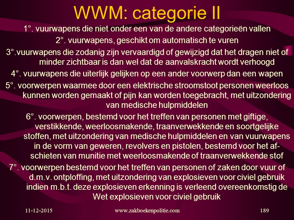 WWM: categorie II 1°. vuurwapens die niet onder een van de andere categorieën vallen. 2°. vuurwapens, geschikt om automatisch te vuren.