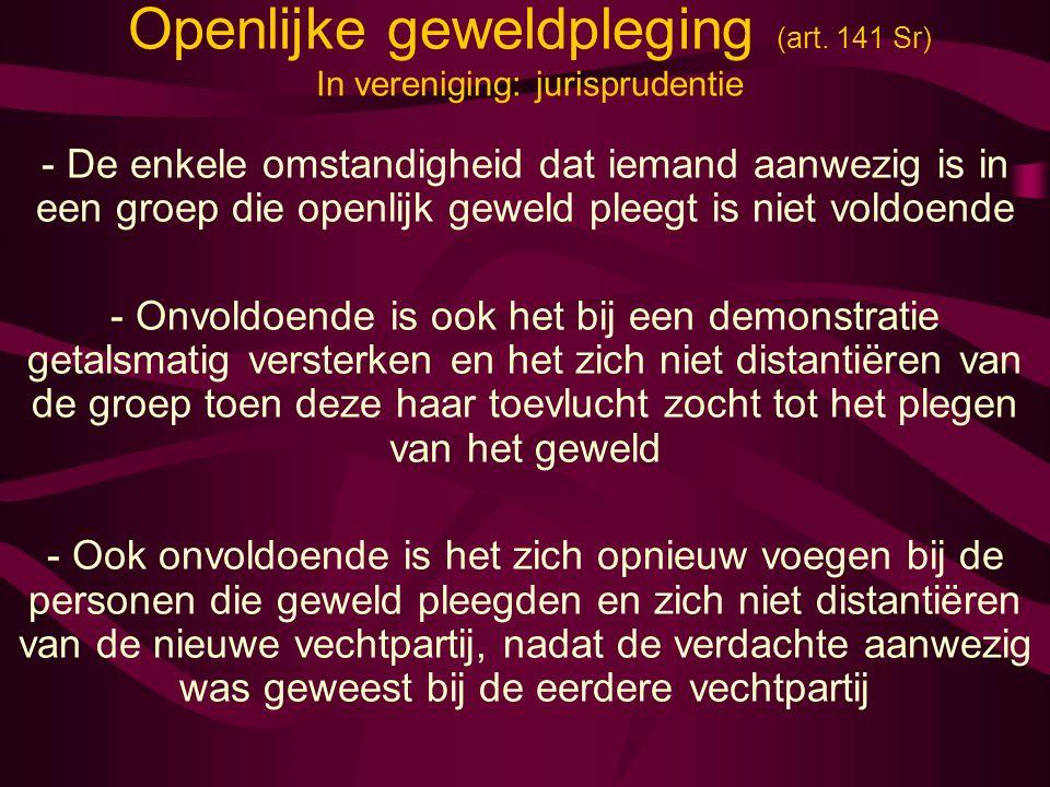 Openlijke geweldpleging (art. 141 Sr) In vereniging: jurisprudentie