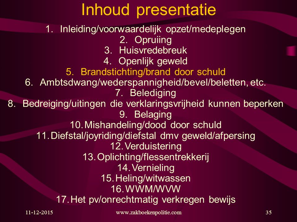 Inhoud presentatie Inleiding/voorwaardelijk opzet/medeplegen Opruiing