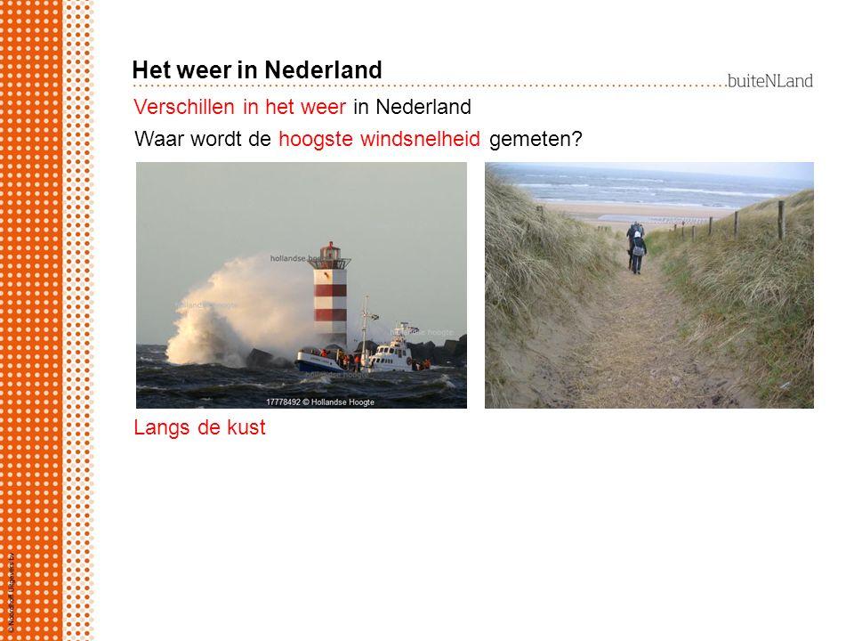 Het weer in Nederland Verschillen in het weer in Nederland