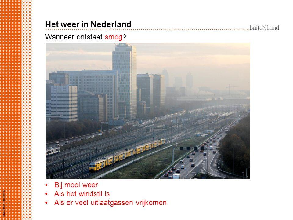 Het weer in Nederland Wanneer ontstaat smog Bij mooi weer