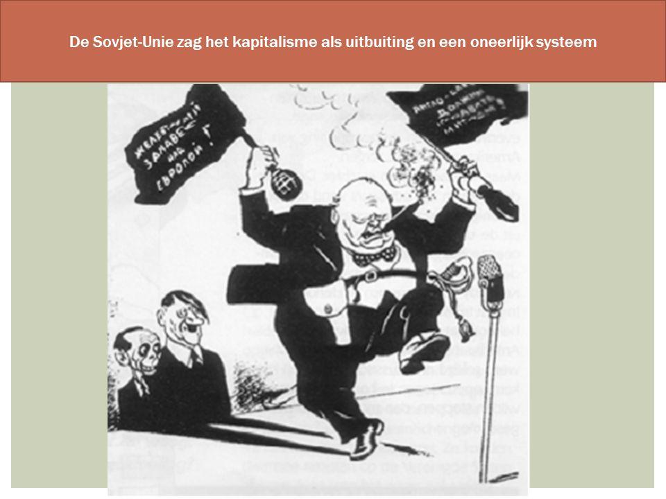 De Sovjet-Unie zag het kapitalisme als uitbuiting en een oneerlijk systeem