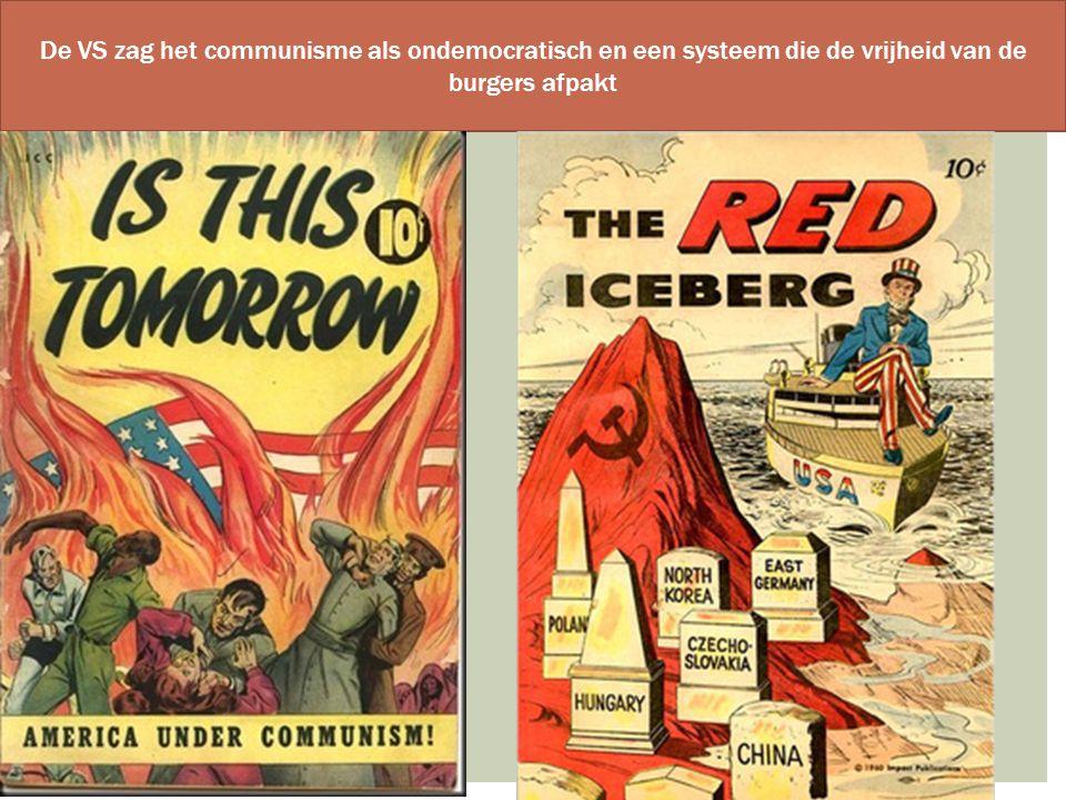 De VS zag het communisme als ondemocratisch en een systeem die de vrijheid van de burgers afpakt