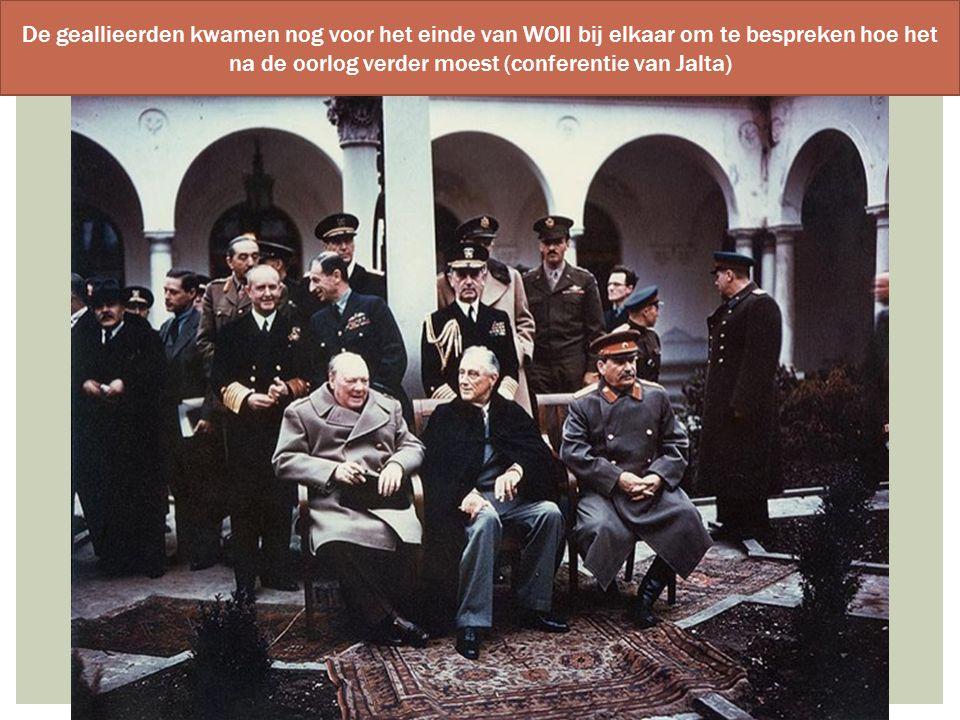 De geallieerden kwamen nog voor het einde van WOII bij elkaar om te bespreken hoe het na de oorlog verder moest (conferentie van Jalta)
