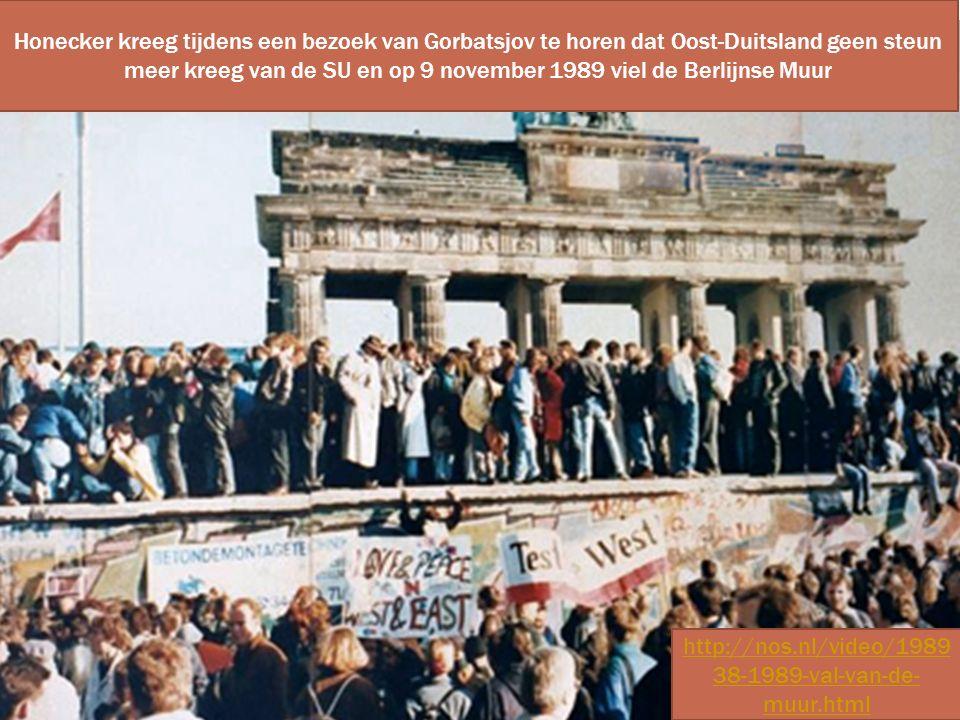 Honecker kreeg tijdens een bezoek van Gorbatsjov te horen dat Oost-Duitsland geen steun meer kreeg van de SU en op 9 november 1989 viel de Berlijnse Muur