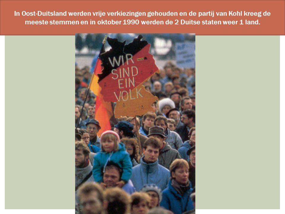 In Oost-Duitsland werden vrije verkiezingen gehouden en de partij van Kohl kreeg de meeste stemmen en in oktober 1990 werden de 2 Duitse staten weer 1 land.