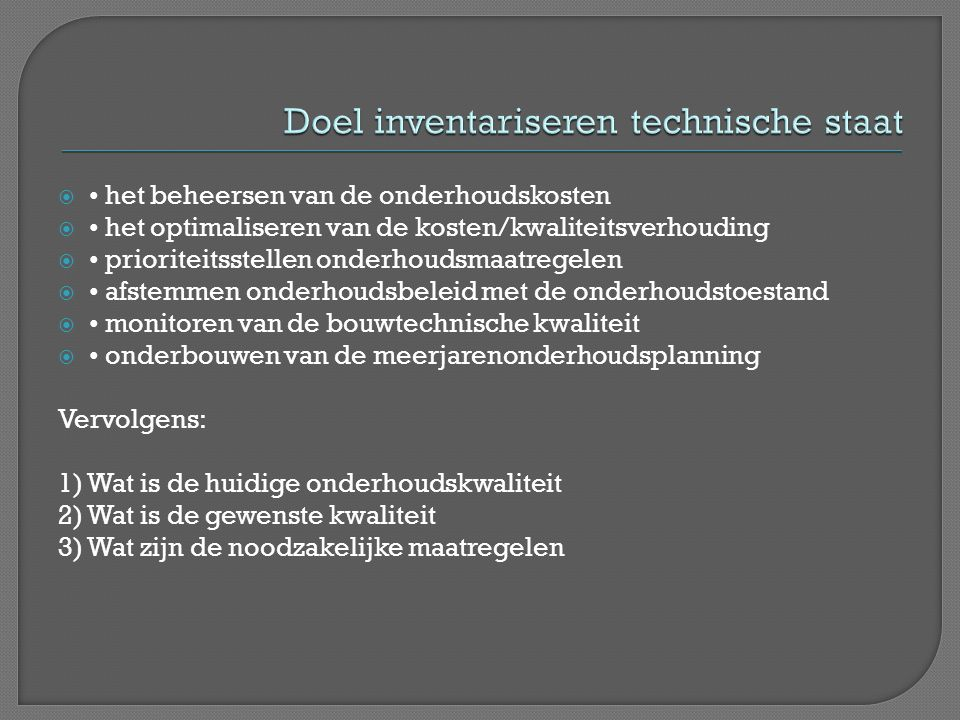 Doel inventariseren technische staat