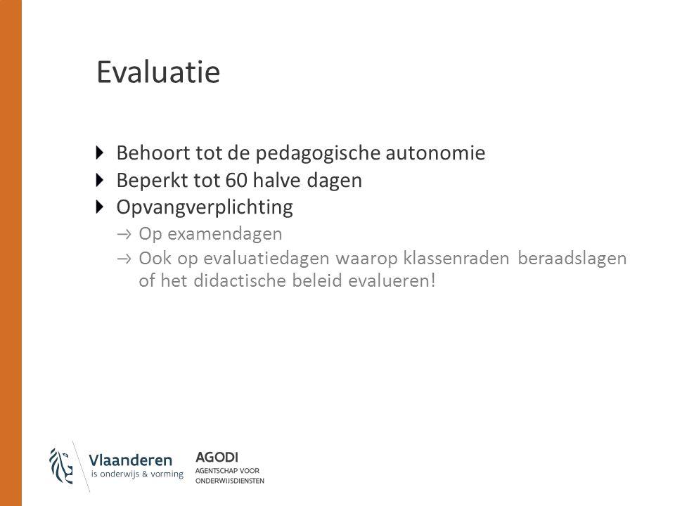 Evaluatie Behoort tot de pedagogische autonomie