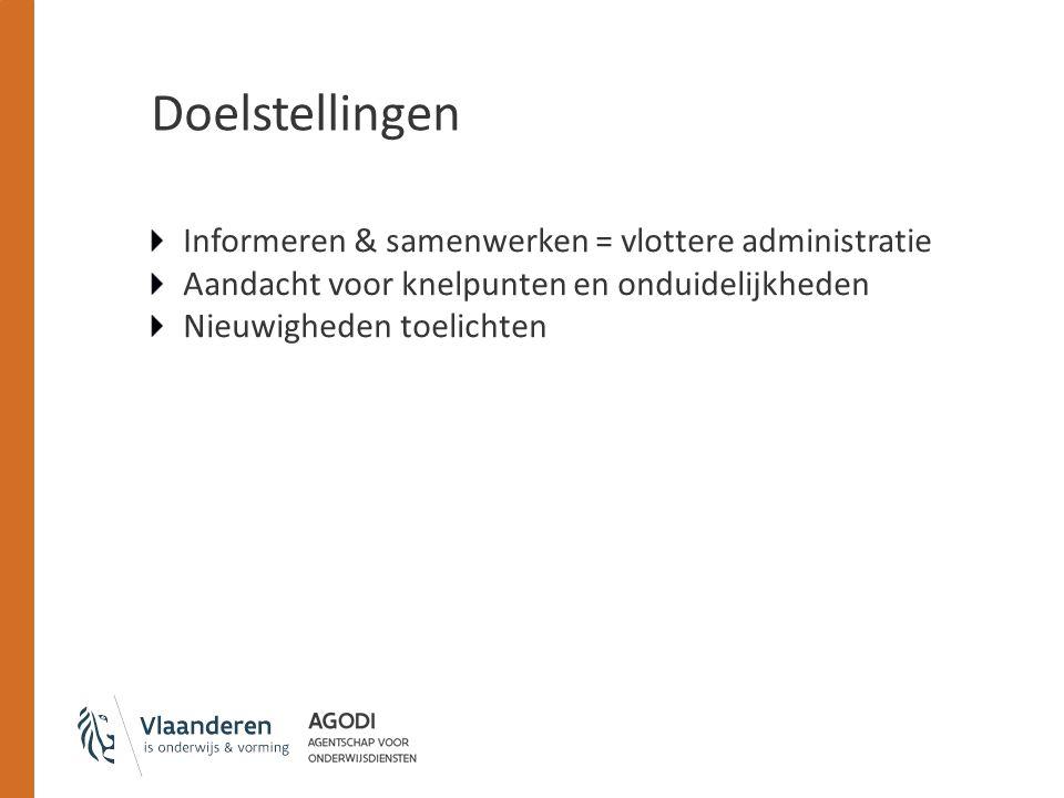 Doelstellingen Informeren & samenwerken = vlottere administratie