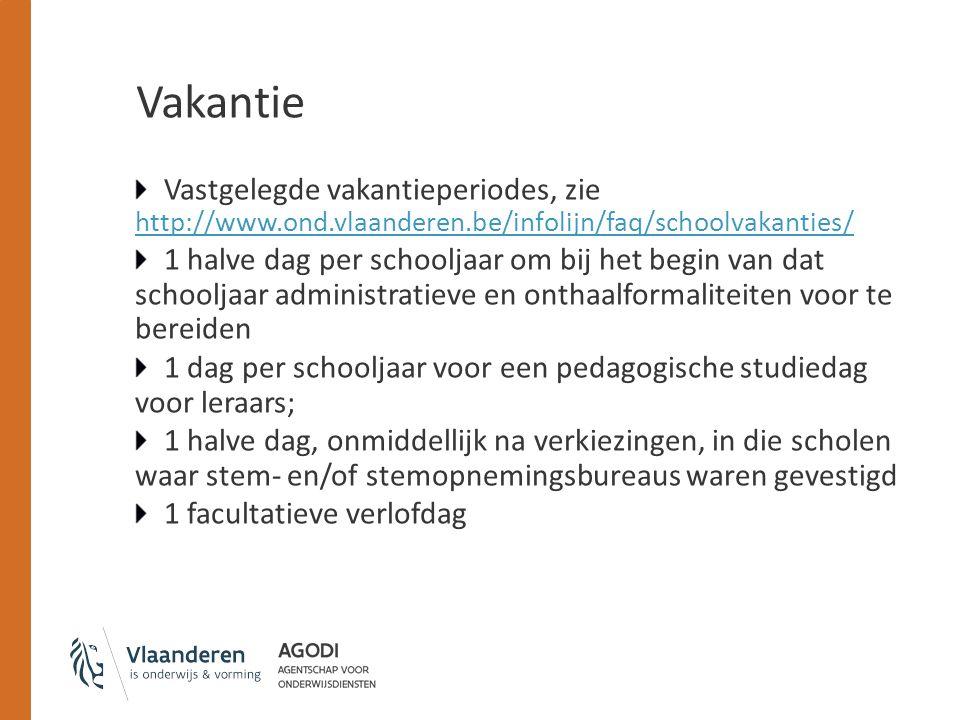 Vakantie Vastgelegde vakantieperiodes, zie http://www.ond.vlaanderen.be/infolijn/faq/schoolvakanties/