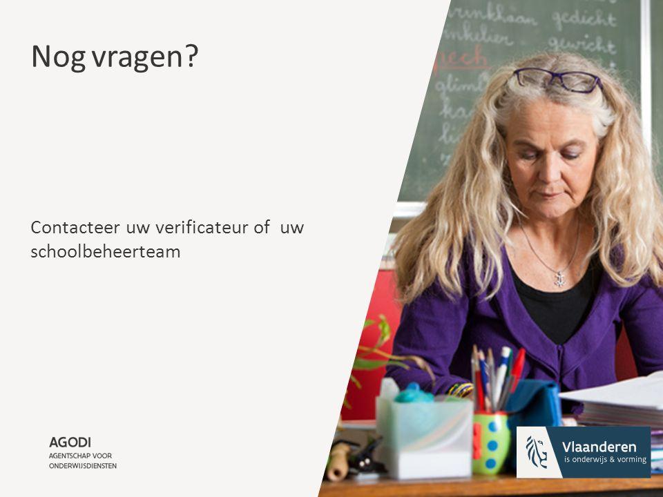 Nog vragen Contacteer uw verificateur of uw schoolbeheerteam